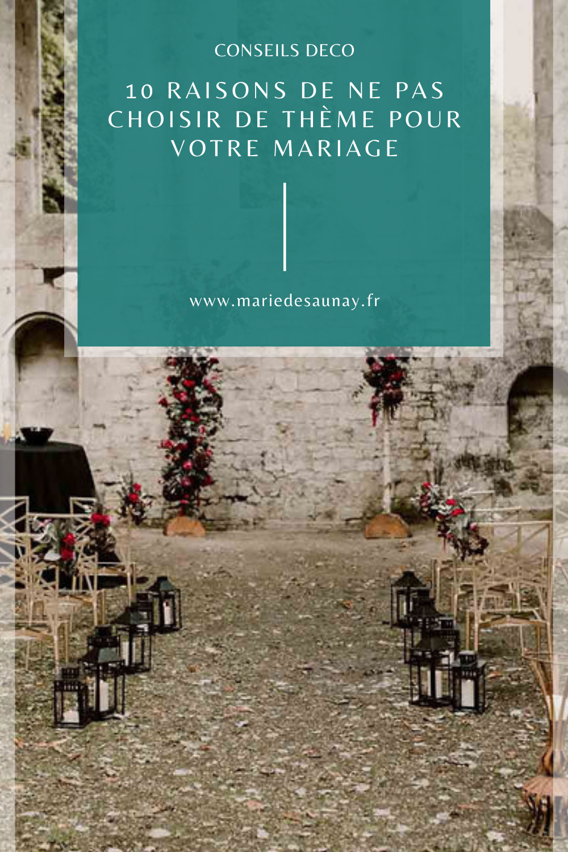 10 raisons de ne pas choisir de thème pour votre mariage